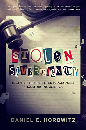 Read Online Stolen Sovereignty: How to Stop Unelected Judges from Transforming America pdf