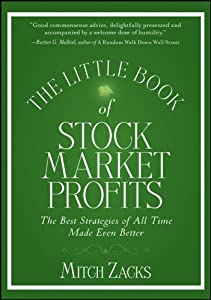 The Little Book of Stock Market Profits: The Best Strategies of All Time Made Even Better (Little Books. Big Profits 3)