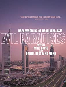 Evil Paradises: Dreamworlds of Neoliberalism from New Press, The