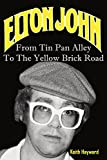 img - for Elton John: From Tin Pan Alley To The Yellow Brick Road book / textbook / text book