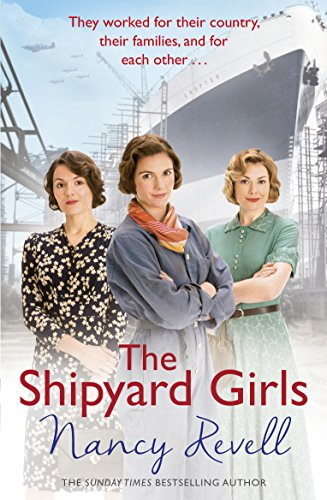 The Shipyard Girls: Shipyard Girls 1 (The Shipyard Girls Series) ()