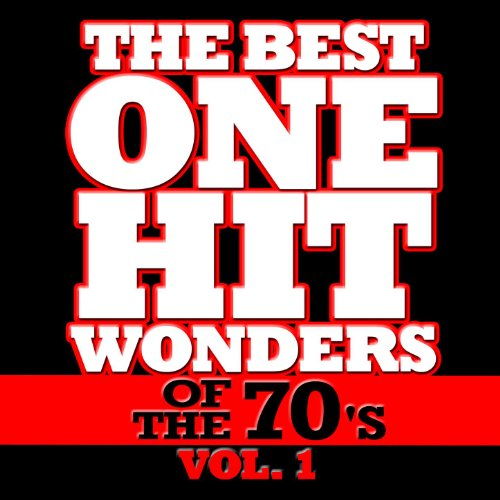 The Best One Hit Wonders Of The 70's, Vol. 1