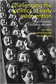 Book Challenging the Politics of Early Intervention: Who's 'Saving' Children and Why