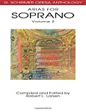 Arias for Soprano, Volume 2: G. Schirmer Opera Anthology