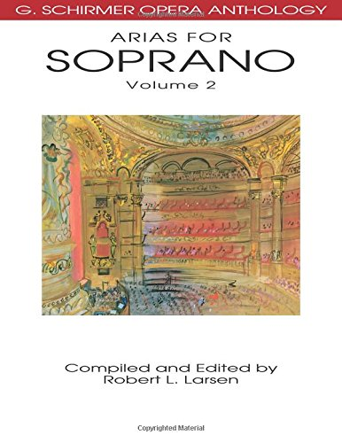 Arias for Soprano, Volume 2: G. Schirmer Opera Anthology (Arias Book)