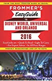 Frommer's EasyGuide to Disney World, Universal and Orlando 2016 (Easy Guides)