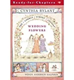 BY Rylant, Cynthia ( Author ) [{ Wedding Flowers (Cobble Street Cousins (Paperback) #06) By Rylant, Cynthia ( Author ) Jun - 01- 2003 ( Paperback ) } ]