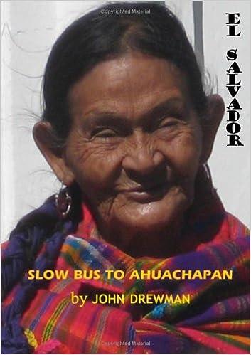 Slow Bus to Ahuachapan: El Salvador: John Drewman: 9780955702709: Amazon.com: Books