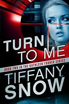Turn to Me (The Kathleen Turner Series Book 2) by [Snow, Tiffany]