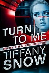 Turn to Me (The Kathleen Turner Series Book 2)