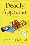 Deadly Appraisal, Jane K. Cleland, 0312343663