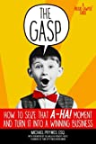 img - for The Gasp: How to Seize That A-Ha! Moment and Turn It Into a Winning Business book / textbook / text book