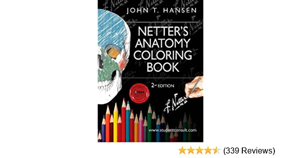 Netters Anatomy Coloring Book With Student Consult Access Netter Basic Science 9780323187985 Medicine Health Books Amazon