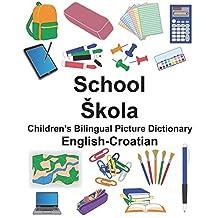English-Croatian School/Škola Children's Bilingual Picture Dictionary