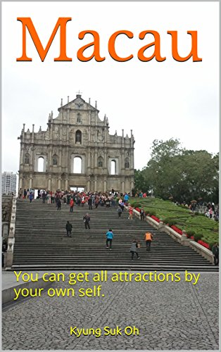 Macau: You can get all attractions by your own self.