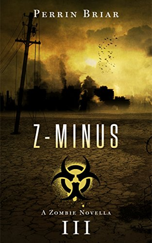 Z-MINUS: The Post Apocalyptic Horror Series (Book 3)