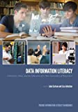 Data Information Literacy : Librarians, Data, and the Education of a New Generation of Researchers, , 1557536961