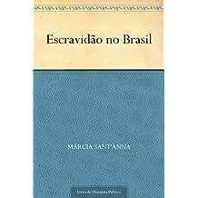 Escravidão no Brasil (Portuguese Edition)