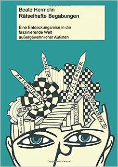 Book Rätselhafte Begabungen: Eine Entdeckungsreise in die faszinierende Welt außergewöhnlicher Autisten