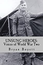 UNSUNG HEROES: Voices of World War Two (Volume 1)