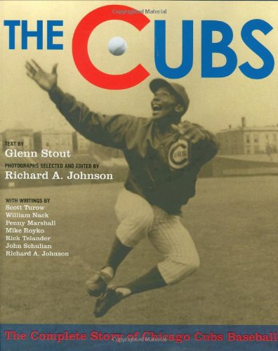 The Cubs The Complete Story Of Chicago Cubs Baseball Glenn
