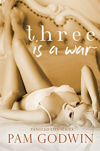 Three is a War (Tangled Lies Book 3) by [Godwin, Pam]