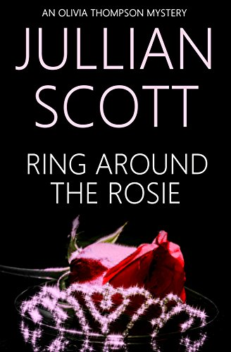 Ring Around the Rosie (An Olivia Thompson Mystery Book - Olivia Scott