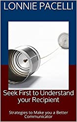 Seek First to Understand your Recipient: Strategies to Make you a Better Communicator (Project Management Screw-Ups)