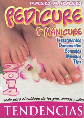 Descargar Libro Pedicure Y Manicure Tendencias 2014: Todo Para El Cuidado De Tus Pies, Manos Y Uñas . Tendencias 2014 Ricardo Alonso Forero Cardenas