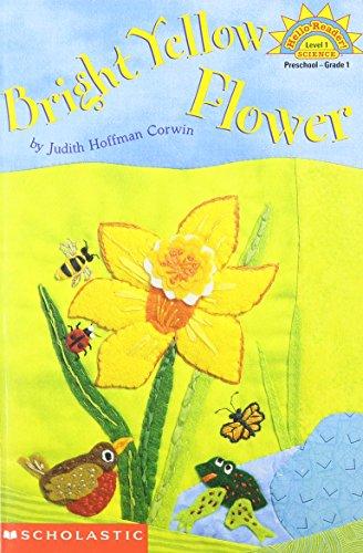 Bright yellow flower (Hello reader! Science. Level 1)
