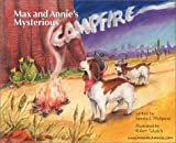 img - for Max and Annie's Mysterious Campfire by Sandra J. Philipson (2002-10-01) book / textbook / text book