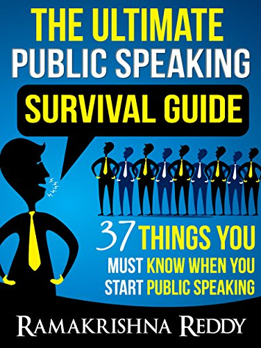The Ultimate Public Speaking Survival Guide: 37 Things You