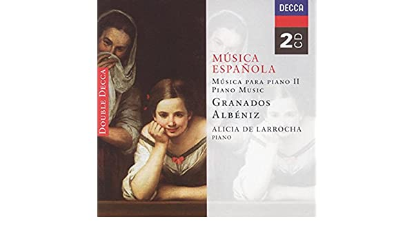 Spanish Music for Piano II - Albéniz/Granados by Alicia De Larrocha on Amazon Music - Amazon.com