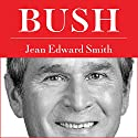 Bush Audiobook by Jean Edward Smith Narrated by Tom Perkins