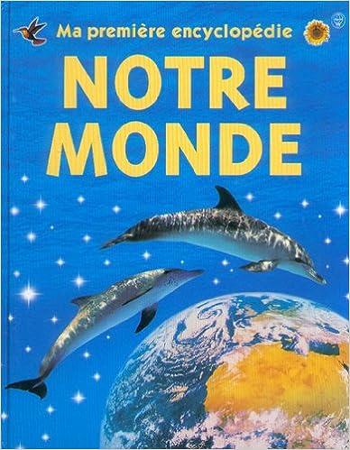 Livres gratuits Ma première encyclopédie de notre monde pdf, epub