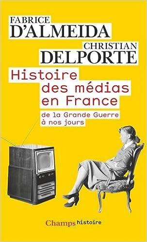 Livres Histoire des médias en France : de la Grande Guerre à nos jours pdf epub
