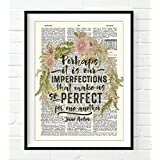Perhaps it is our imperfections that make us so perfect-Jane Austen Quote ART PRINT UNFRAMED, Vintage Highlighted Dictionary Page floral Wall art decor poster sign, 8x10 inches