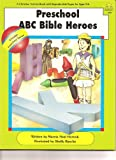 Preschool ABC Bible Heroes, Marcia Hornock, 0866536973