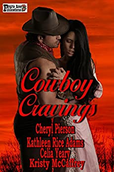 Cowboy Cravings by [Pierson, Cheryl, Yeary, Celia, McCaffrey, Kristy, Adams, Kathleen Rice]