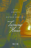 Turning Home: God, Ghosts and Human Destiny