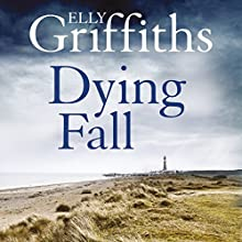 Dying Fall: A Ruth Galloway Investigation Audiobook by Elly Griffiths Narrated by Clare Corbett