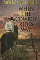 When The Cowboy Rides Away Paperback
