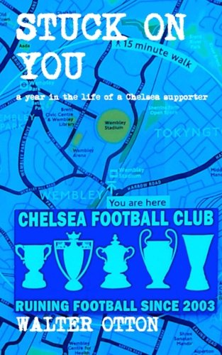 Download Stuck On You - a year in the life of a Chelsea supporter pdf epub