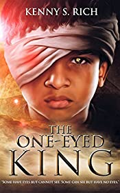 The One-Eyed King (The One-Eyed King Saga Book 1)