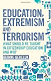 Education, Extremism and Terrorism : What Should Be Taught in Citizenship Education and Why, Gereluk, Dianne, 1441105158