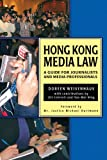 Hong Kong Media Law : A Guide for Journalists and Media Professionals, Weisenhaus, Doreen, 9622098088