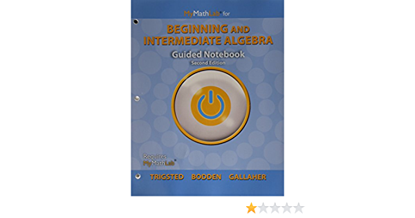 MyLab Math for Trigsted/Bodden/Gallaher Beginning & Intermediate Algebra -- Access Card -- PLUS Guided Notebook