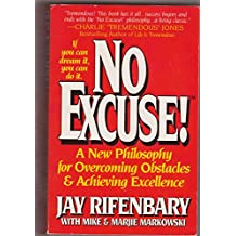 No Excuse!: Key Principles for Balancing Life and Achieving Success