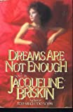 Dreams Are Not Enough, Jacqueline Briskin, 0816143358