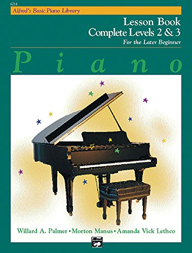 Alfred's Basic Piano Library: Piano Lesson Book, Complete Levels 2 & 3 for the Later Beginner (Alfred's Basic Piano Library) -